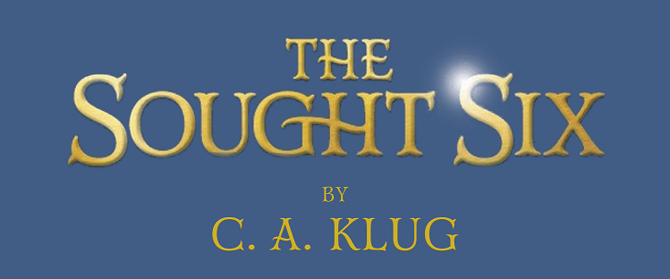 The Sought Six by C.A. Klug